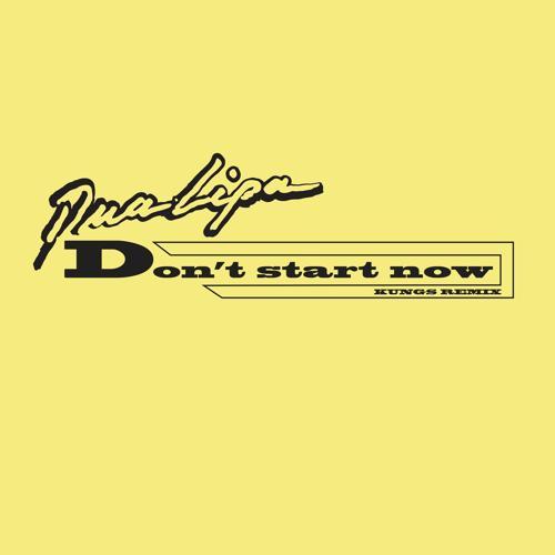 Dua Lipa - Don't Start Now (Kungs Remix)  (2019)