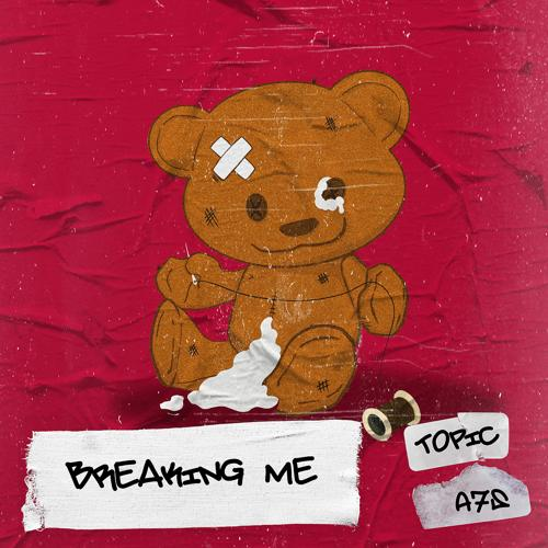 Topic, A7S - Breaking Me  (2019)