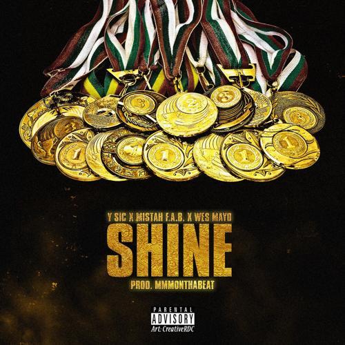 Y-Sic, Mistah F.A.B., Wes Mayo - Shine  (2020)