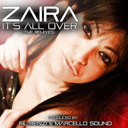 Zaira, Fil Renzi Dj - It's All Over  (2010)