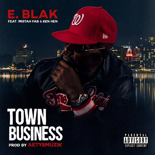 E. Blak, Mistah FAB, Ken Hen - Town Business  (2019)