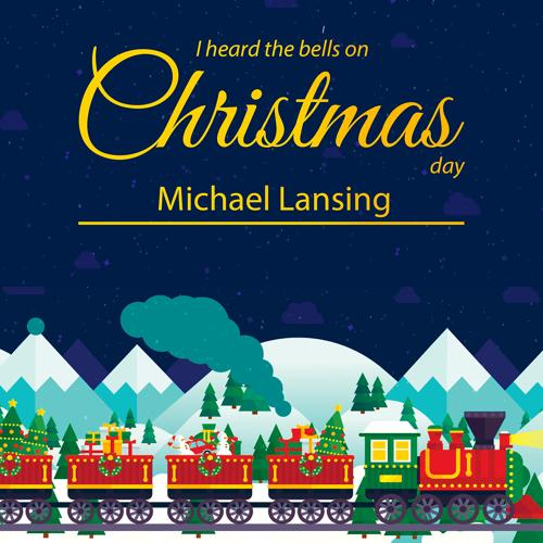 Michael Lansing - I Heard the Bells on Christmas Day (Christmas in Town Version)  (2020)
