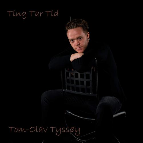 Tom Olav Tyssøy - Ting Tar Tid