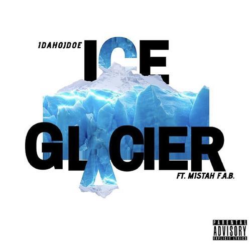 Idaho Jdoe, Mistah F.A.B. - Ice Glacier  (2019)