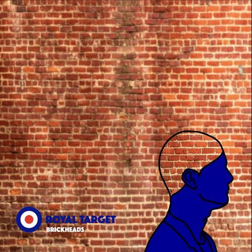 Royal Target - Brickheads  (2019)
