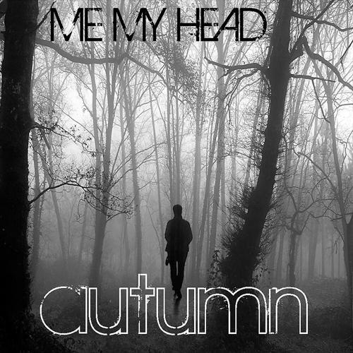 Me My Head - Autumn (Dancing Pigeons Remix)  (2009)