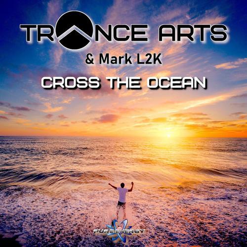 Trance Arts, Mark L2K - Cross the Ocean (Dub Mix)  (2020)