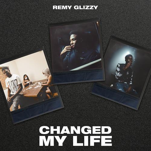 Remy Glizzy - Changed My Life  (2020)