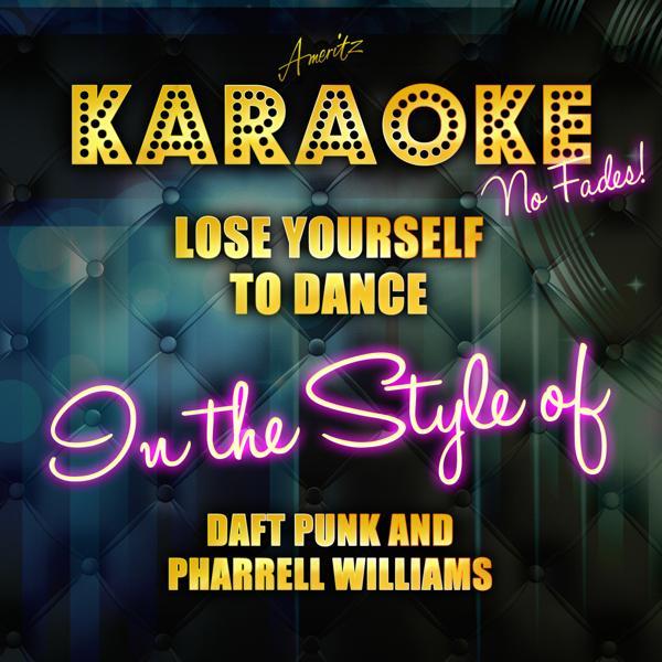 Альбом: Lose Yourself to Dance (Daft Punk and Pharrell Williams) [Karaoke Version] - Single