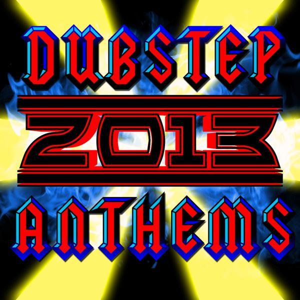 Альбом: Dubstep 2013 Anthems