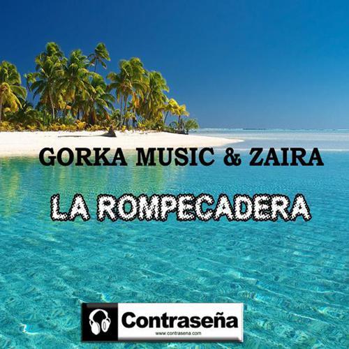 Gorka Music, Zaira - La Rompe Cadera  (2013)