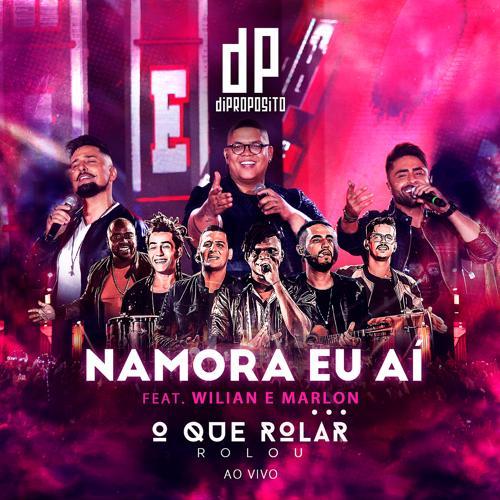 Di Propósito, Wilian & Marlon - Namora Eu Aí (Ao Vivo)  (2020)
