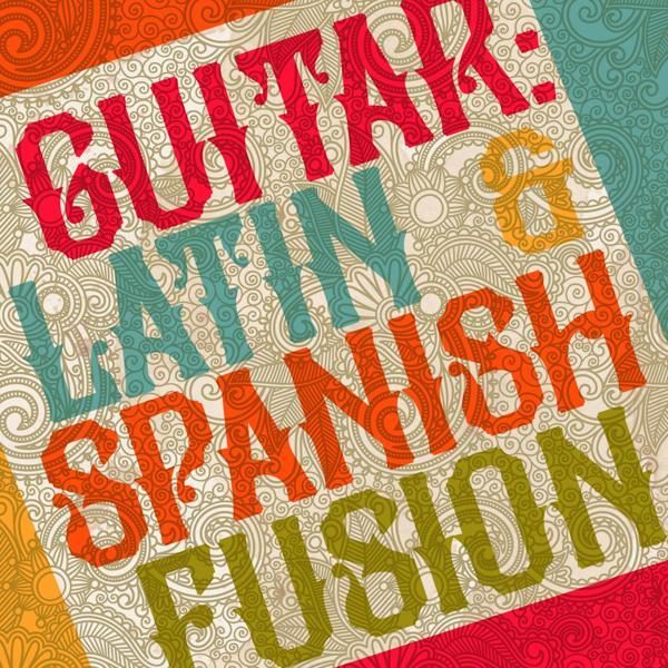 Альбом: Guitar: Latin & Spanish Fusion