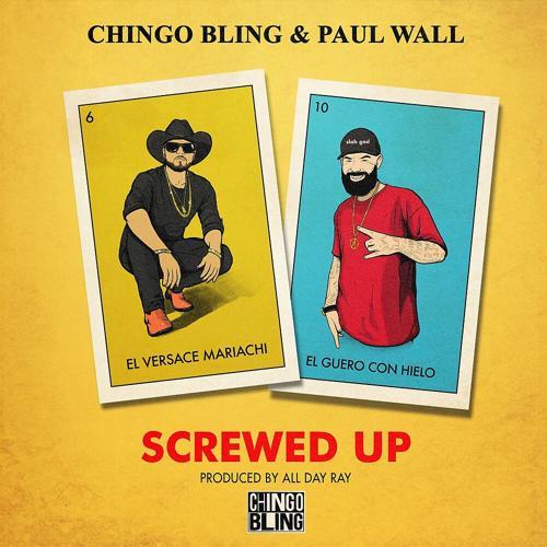 Chingo Bling, Paul Wall - Screwed Up  (2020)