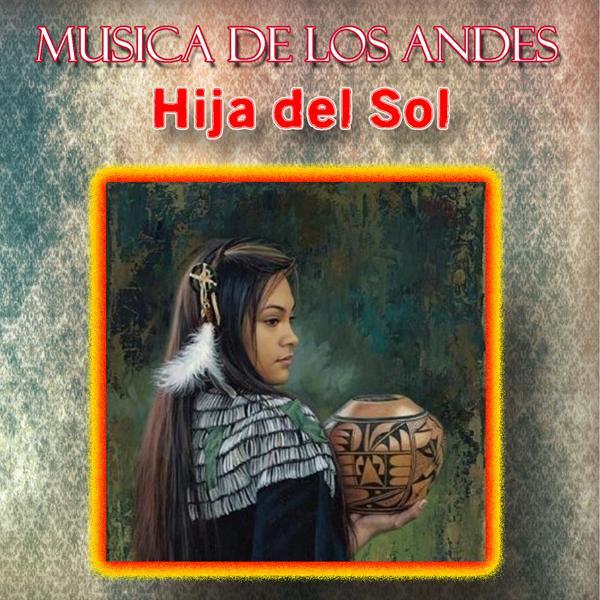 Альбом: Musica de los Andes - Hija del Sol