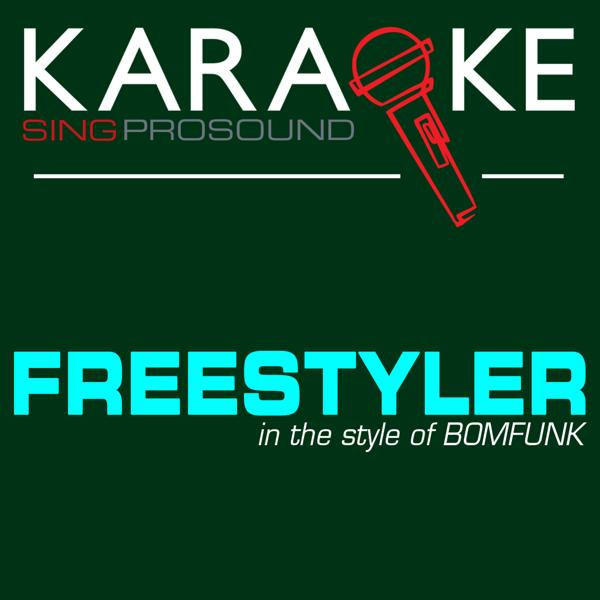 Альбом: Freestyler (In the Style of Bomfunk Mc's) [Karaoke with Background Vocal]