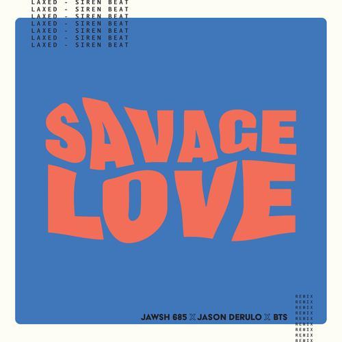 Jawsh 685, Jason Derulo, BTS - Savage Love (Laxed - Siren Beat) (BTS Remix)  (2020)
