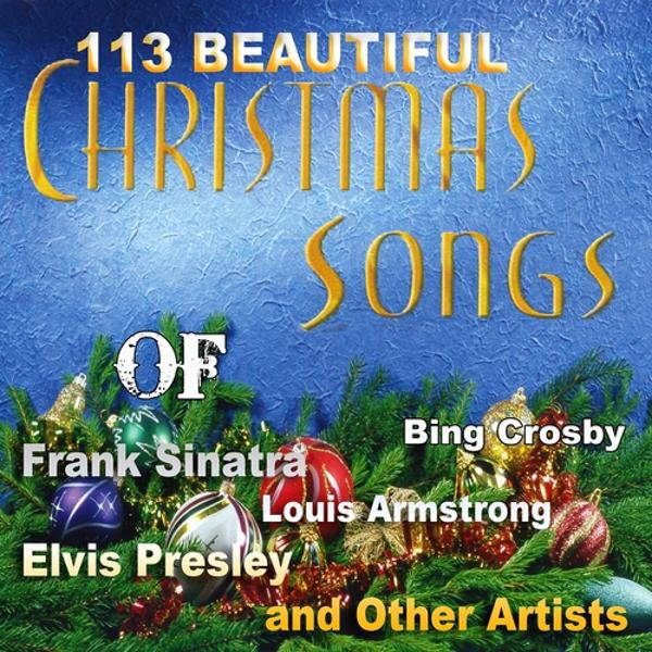 Альбом: 113 Beautiful Christmas Songs of Frank Sinatra, Elvis Presley, Luis Armstrong, Bing Crosby and Other Artists