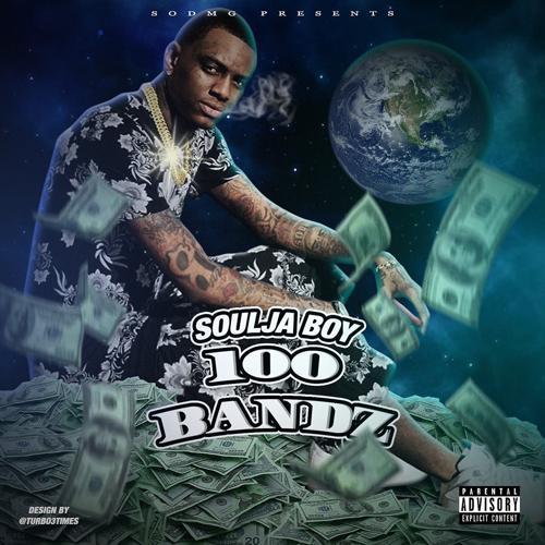 Soulja Boy - 100 Bandz  (2018)