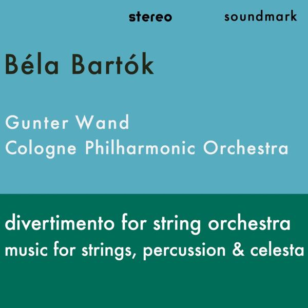 Альбом: Bela Bartók - Divertimento For String Orchestra and Music For Strings, Percussion & Celesta