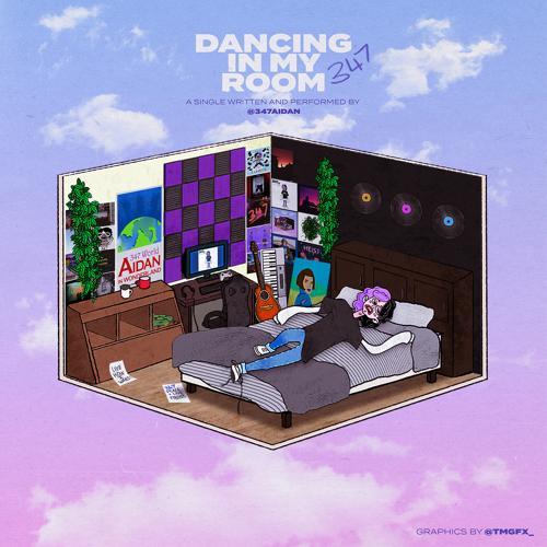 347aidan - Dancing in My Room  (2020)