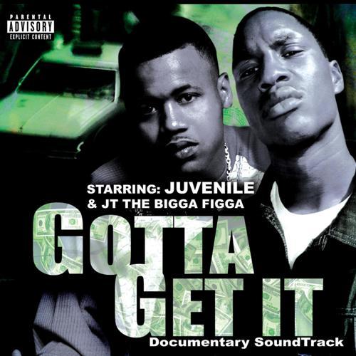 Juvenile, JT Tha Bigga Figga, Juvenile & JT The Bigga Figga - Gotta Get It (Radio Version)  (2002)