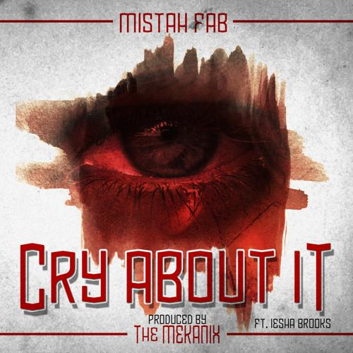 Iesha Brooks, The Mekanix, Mistah F.A.B. - Cry About It (feat. Iesha Brooks) (Dirty Street Version)  (2013)