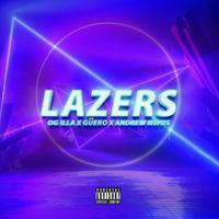 Og Illa - Lazers (feat. GÜERO)