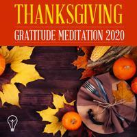 Little Light Meditations - Thanksgiving Gratitude Meditation 2020