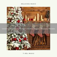 Relaxing Music Therapy - Live Christmas Time with Peaceful Carols and Winter Woods Sounds