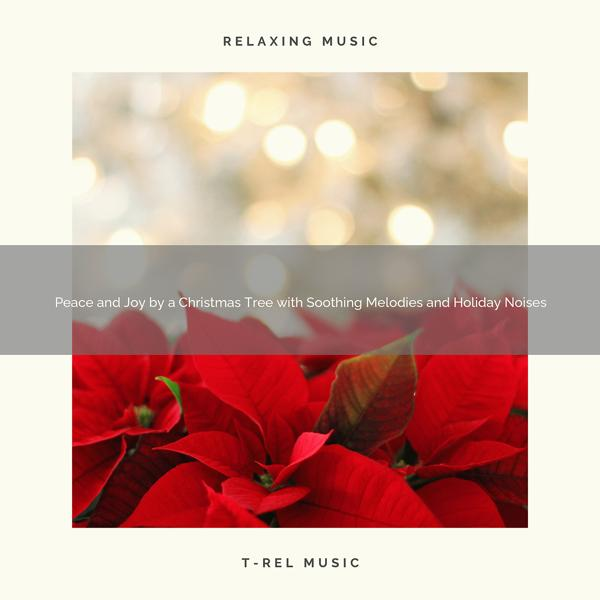 Альбом: Peace and Joy by a Christmas Tree with Soothing Melodies and Holiday Noises