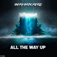 BeatBrackerz - All The Way Up