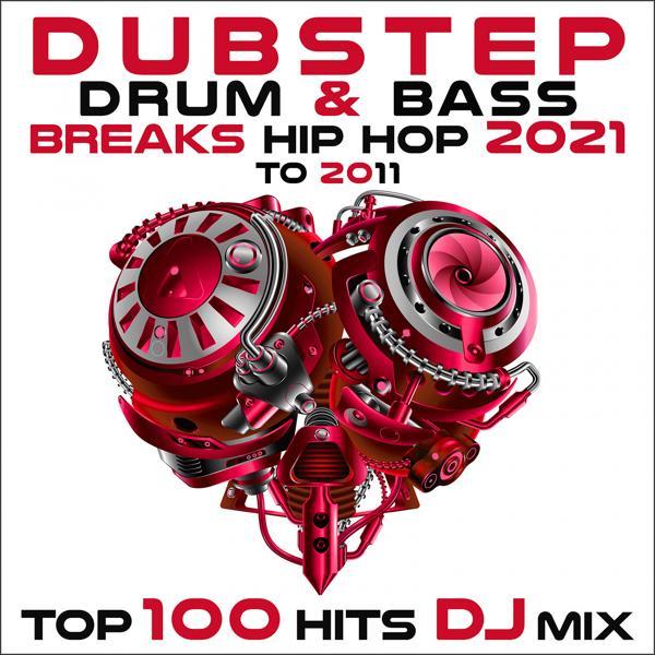 Альбом: Dubstep Drum & Bass Breaks Hip Hop 2021 to 2011 Top 100 Hits DJ Mix