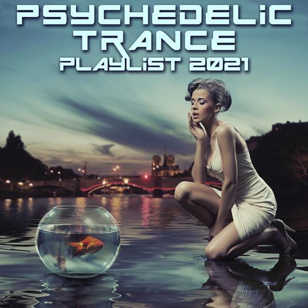 Альбом: Psychedelic Trance Playlist 2021
