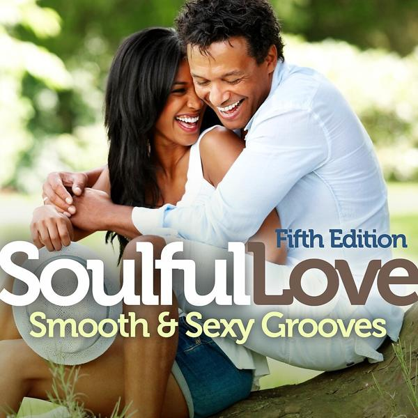 Альбом: Soulful Love: Smooth & Sexy Grooves