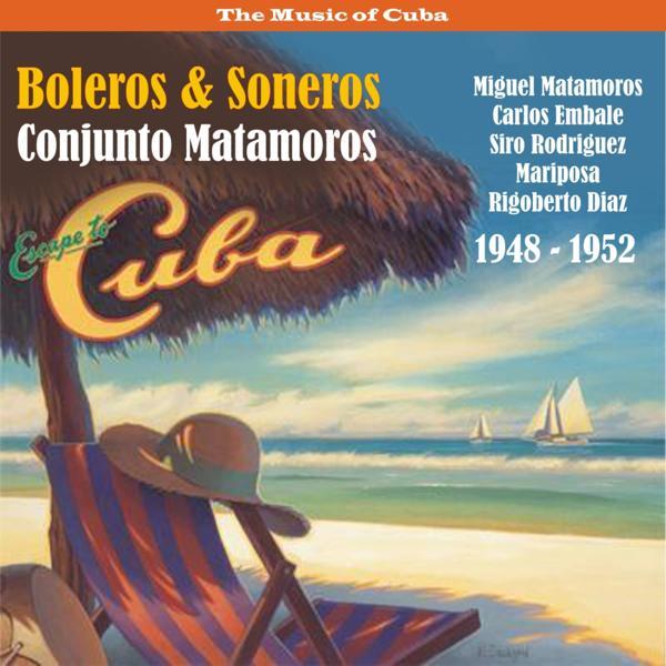 Альбом: Escape to Cuba / Boleros & Soneros / Recprdings 1948 - 1952