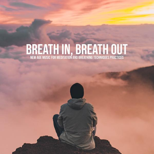 Альбом: Breath In, Breath Out: New Age Music for Meditation and Breathing Techniques Practices