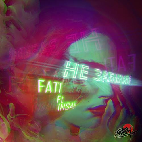 FATI, INSAF - Не забывай  (2019)