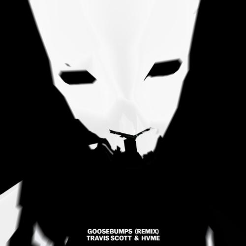 Travis Scott, HVME - Goosebumps (Remix)  (2021)