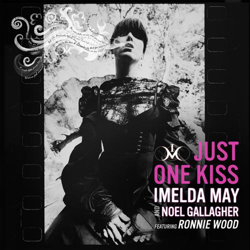Imelda May, Noel Gallagher, Ronnie Wood - Just One Kiss
