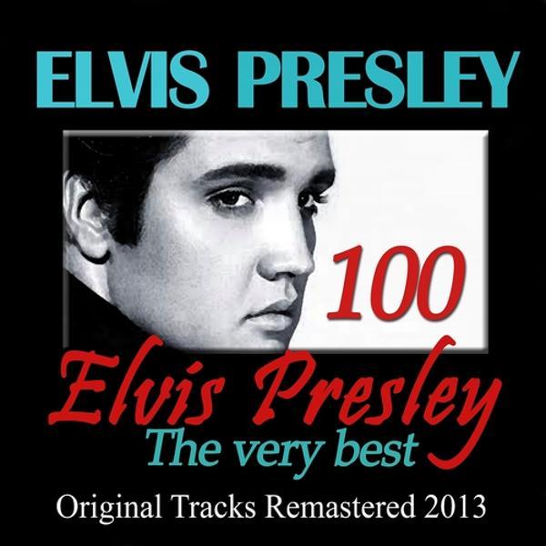 Альбом: 100 Elvis Presley: The Very Best (Original Tracks Remastered 2013)