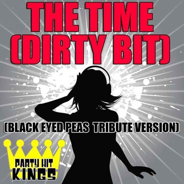 Альбом: The Time (Dirty Bit) (Black Eyed Peas Tribute Version)