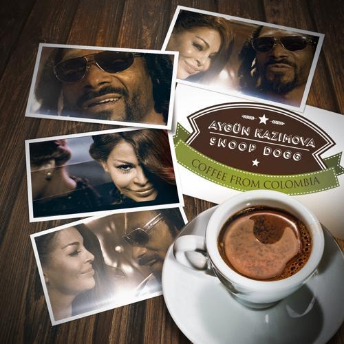 Aygün Kazımova, Snoop Dogg - Coffee from Colombia (Burak Yeter Remix)  (2014)