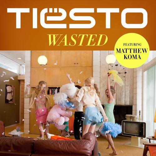 Tiësto, Matthew Koma - Wasted  (2014)