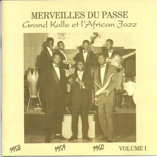 Альбом: Grand Kalle & l'African Jazz 1958 1959 1960, Vol. 1 (Merveilles du passé)