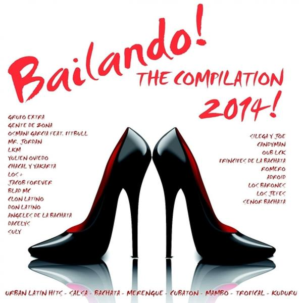 Альбом: Bailando! The Compilation 2014 - 50 Latin Dance Hits (Urban Latin Hits, Salsa, Bachata, Merengue, Cubaton, Mambo, Tropical, Kuduro)