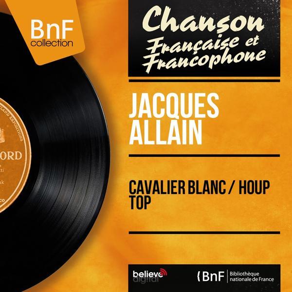 Альбом: Cavalier blanc / Houp Top (Mono Version)