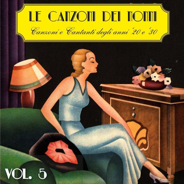 Альбом: Le canzoni dei nonni, Vol. 5 (Canzoni e cantanti degli anni '20 e '30)