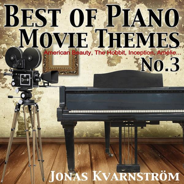 Альбом: Best of Piano Movie Themes No.3 (From American Beauty, the Hobbit, Inception, Amélie...)