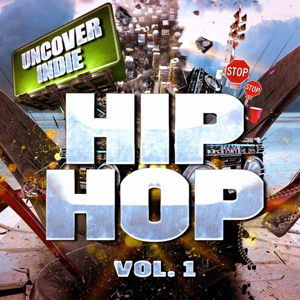 Альбом: Uncover Indie: Hip-Hop, Vol. 1 (Contemporary Rap from the Streets)